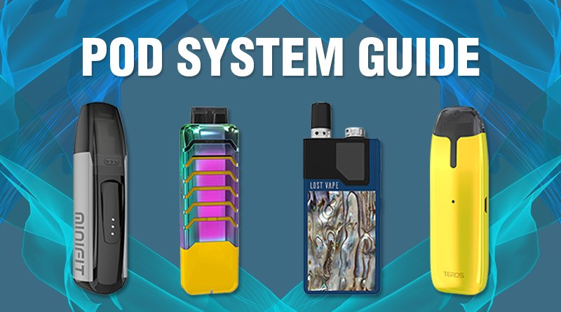 Ultimate Guide to Pod Systems